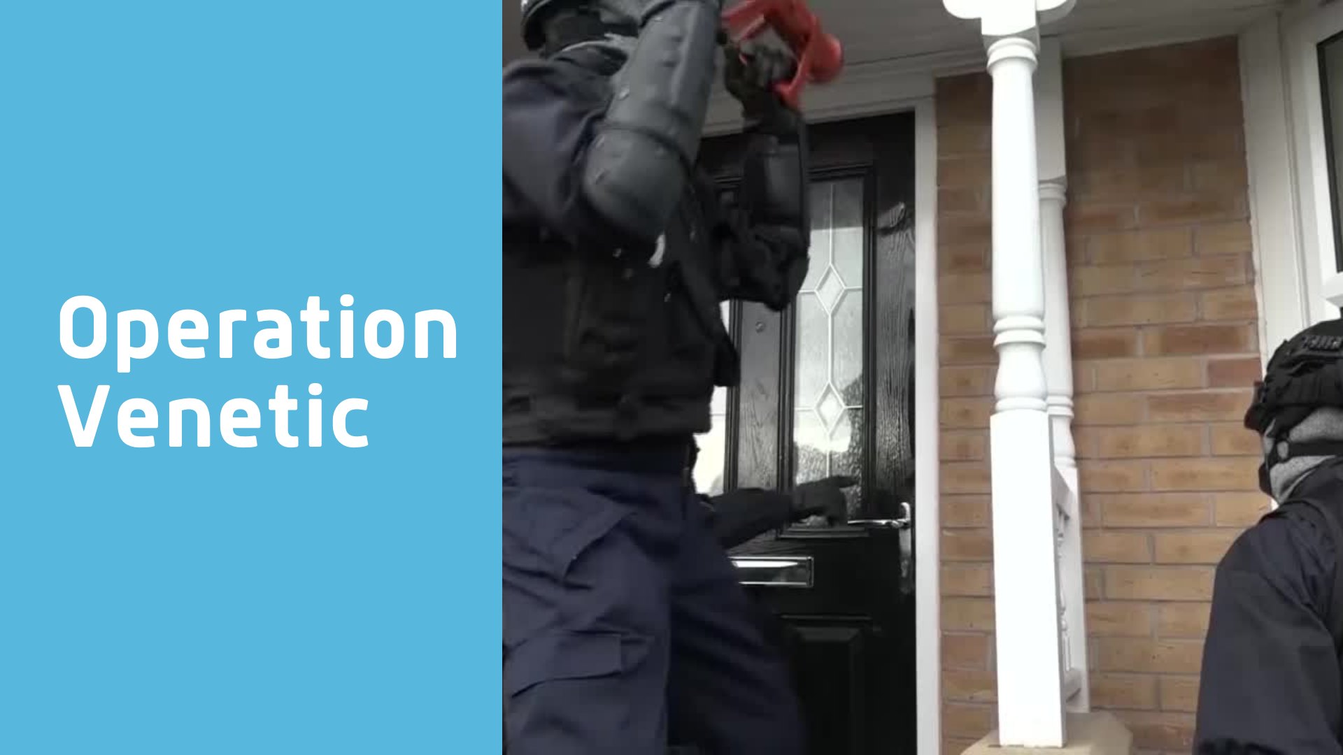 Operation Venetic - NCA officers breaking door down